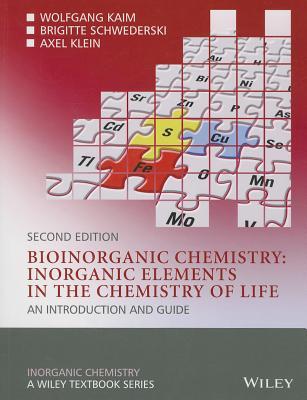 Bioinorganic Chemistry By Kaim, Wolfgang/ Schwederski, Brigitte/ Klein, Axel