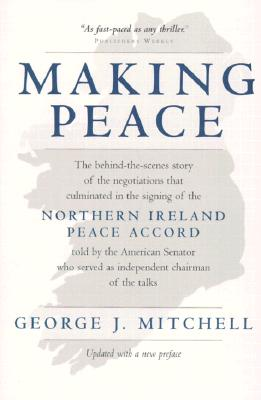 Making Peace By Mitchell, George J.